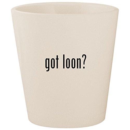 got loon? - White Ceramic 1.5oz Shot -