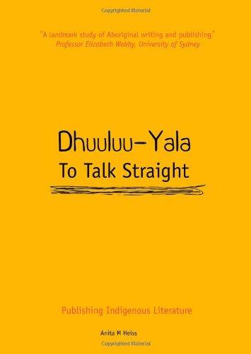 Dhuuluu-Yala: To Talk Straight: Publishing Indigenous Literature