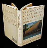 The Country Ahead of Us, the Country Behind, David Guterson, 0060160977