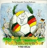 Das deutsche Fussballwunder