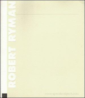 Robert Ryman por Robert Storr, Catherine Kinley Robert Ryman