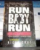 Run Baby Run: Hate, Power, Survival, Forgiveness, Redemption