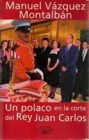 Un polaco en la corte del rey Juan Carlos (Extra Alfaguara) (Spanish Edition)