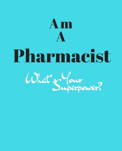 I Am A Pharmacis, What's Your Superpower?: 120 Pages Ruled Notebook  Perfect Pharmacist gift pdf epub
