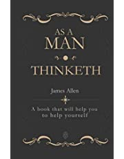 As a Man Thinketh: A book that will help you to help yourself