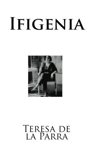 Ifigenia (Clasicos Universales) (Spanish Edition) [Teresa de la Parra] (Tapa Blanda)