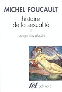 Histoire de la sexualité, tome 2 : L'usage des plaisirs par Foucault