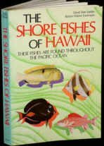 The Shore Fishes of Hawaii: These Fishes Are Found Throughout the Pacific Ocean (David Easton Natural)