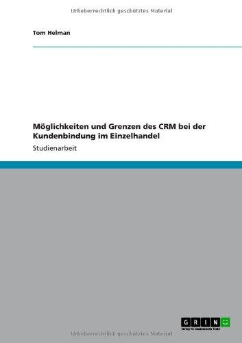 Download Möglichkeiten und Grenzen des CRM bei der Kundenbindung im Einzelhandel (German Edition) pdf