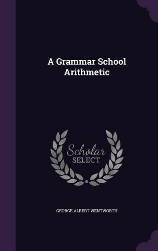 A Grammar School Arithmetic PDF ePub book