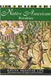 img - for Native American Rivalries (Native American Life (Mason Crest)) book / textbook / text book