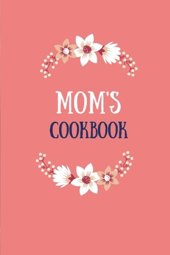 Mom's Cookbook: Light Coral, 100 Pages, Blank Recipe Journal, 6x9 in. (Blank Cookbook) by Better Living Club