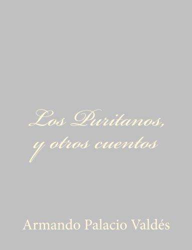 Los Puritanos, y otros cuentos (Spanish Edition) [Armando Palacio Valdes] (Tapa Blanda)