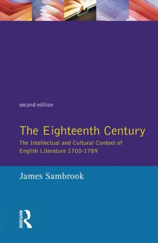 The Eighteenth Century: The Intellectual and Cultural Context of English Literature, 1700-1789 (Longman Literature in En