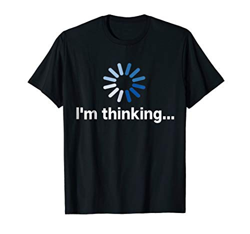 I'm Thinking t-shirt (Best Selling T Shirts)