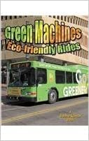 Green Machines: Eco-friendly Rides (Vehicles on the Move) by Lynn Peppas (2011-08-01)