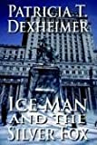 Ice Man and the Silver Fox, Patricia Dexheimer, 1420881957