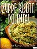 Zuppe Risotti Polenta!, Time-Life Books Editors, 0783549431