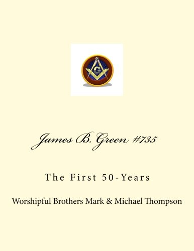 James B. Green #735: The First 50-Years Mark Thompson