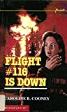 Flight #116 Is Down!, Caroline B. Cooney, 0606026428