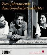 Zwei Jahrtausende deutsch-jüdische Geschichte: Geschichten einer Ausstellung