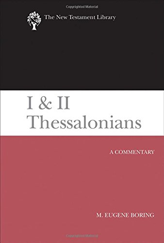 I and II Thessalonians: A Commentary (New Testament Library)