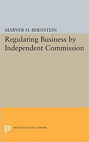 Book Regulating Business by Independent Commission (Princeton Legacy Library) by Marver H. Bernstein (2015-12-08)