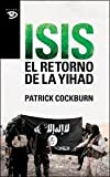 ISIS El Retorno de la Yihad