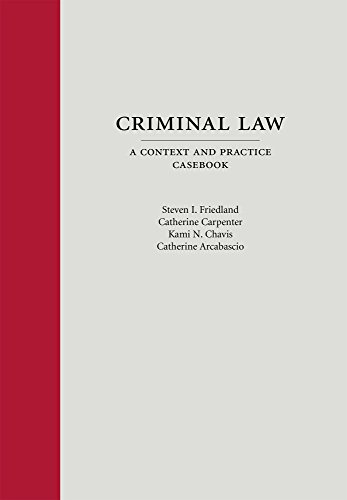 Criminal Law: A Context And Practice Casebook