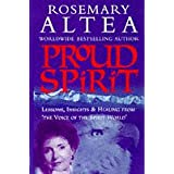 Proud Spirit: Lessons, Insights and Healing from the Voice of the Spirit World