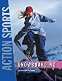 img - for Snowboarding (Action) (Action Sports (Chelsea House Publications)) book / textbook / text book