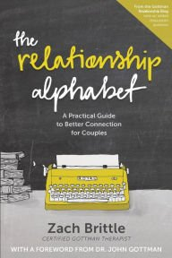 Read Online A Practical Guide to Better Connection for Couples The Relationship Alphabet (Paperback) - Common PDF