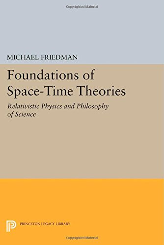 Read Online Foundations of Space-Time Theories: Relativistic Physics and Philosophy of Science (Princeton Legacy Library) pdf