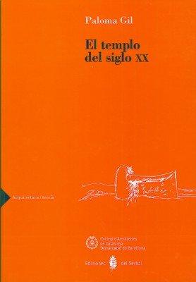 Descargar Libro El Templo Del Siglo Xx Paloma Gil