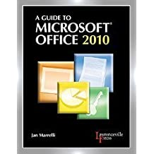 A Guide to Microsoft Office 2010 by Jan Marrelli (2010-01-30)