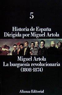 Historia de España: 5. La burguesía revolucionaria 1808-1874 ...