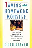 Taming the Homework Monster: How to Stop Fighting With Your Kids over Homework