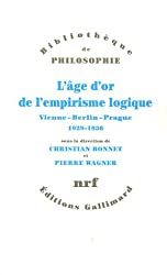 L'age d'or de l'empirisme logique: Vienne - Berlin - Prague, 1929-1936. Textes de philosophie des sciences