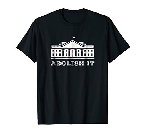 (Abolish It liberty tee shirt for freedom Libertarians)