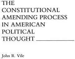 The Constitutional Amending Process in American Political