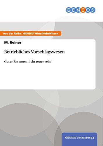 Das betriebliche Vorschlagswesen (German Edition)