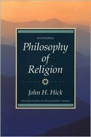 Philosophy of Religion (text only) 4th (Fourth) edition by J. H. Hick