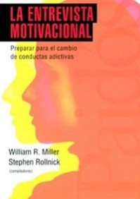 Descargar Libro La Entrevista Motivacional: Preparar Para El Cambio De Conductas Adictivas William R. Miller
