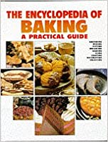 Encyclopedia of Baking (Practical Guide)