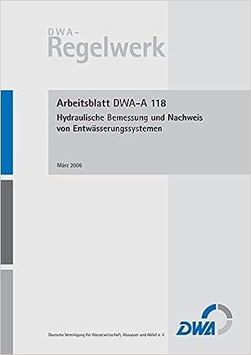 Arbeitsblatt DWA-A 118 Hydraulische Bemessung und Nachweis von ...
