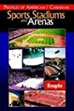 Profiles of American / Canadian Sports Stadiums and Arenas, Gene W. Knupke, 141349823X