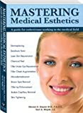 Mastering Medical Esthetics, Steven Dayan and Terri Wojak, 0982359209