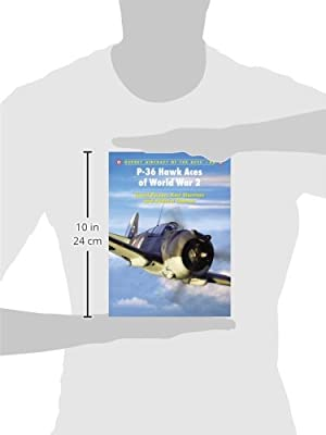 P-36 Hawk Aces of World War 2 (Aircraft of the Aces)