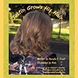 Justin Grows His Hair, Pamela J. Small, 1452063311