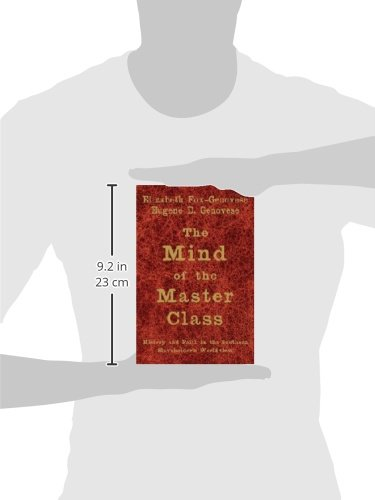 The Mind of the Master Class: History and Faith in the Southern Slaveholders Worldview